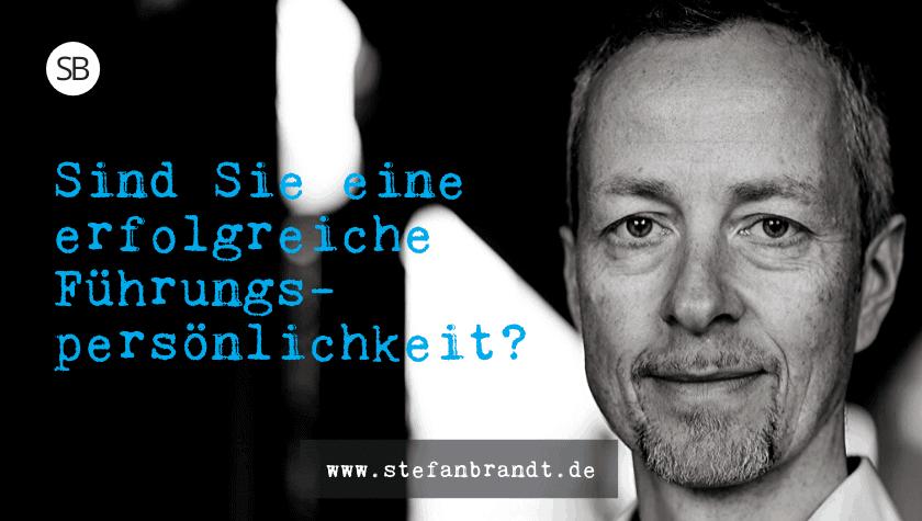 Sind Sie eine erfolgreiche Führungspersönlichkeit - www.stefanbrandt.de