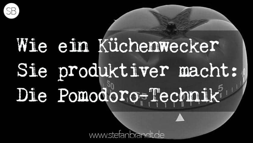 Wie ein Küchenwecker Sie Produktiver macht: Die Pomodoro-Technik