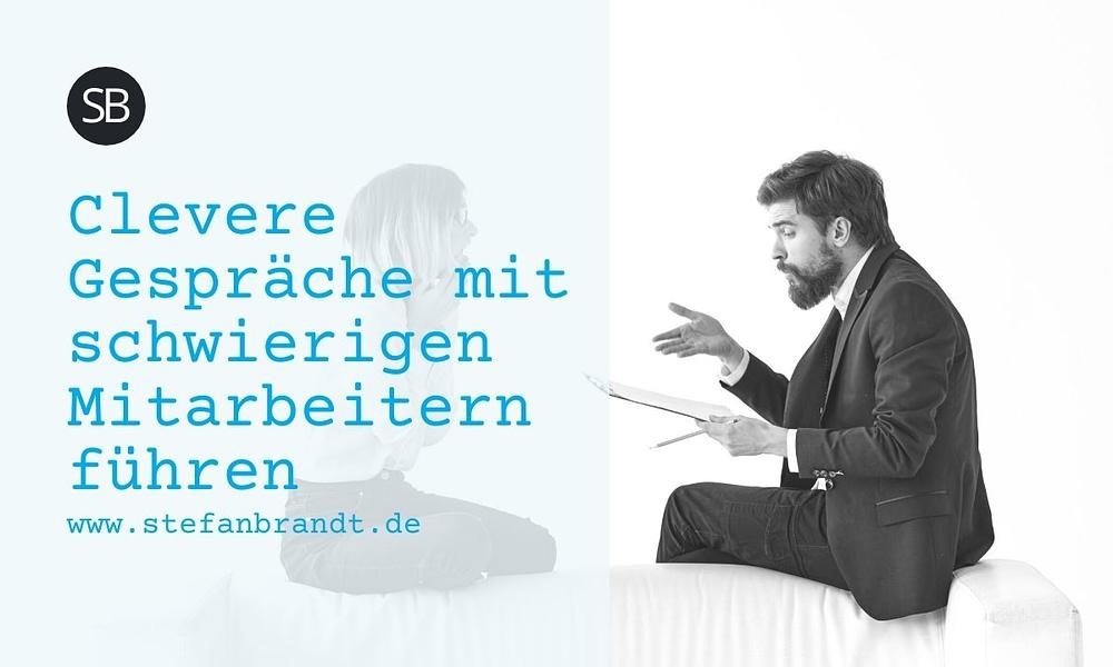 Clevere Gespräche mit schwierigen Mitarbeitern führen - www.stefanbrandt.de