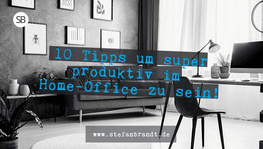 Produktiv im Home-Office - www.stefanbrandt.de