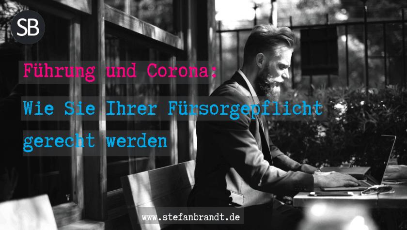 Corona Fürsorgepflicht - www.stefanbrandt.de
